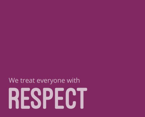 Values - We treat everyone with Respect
