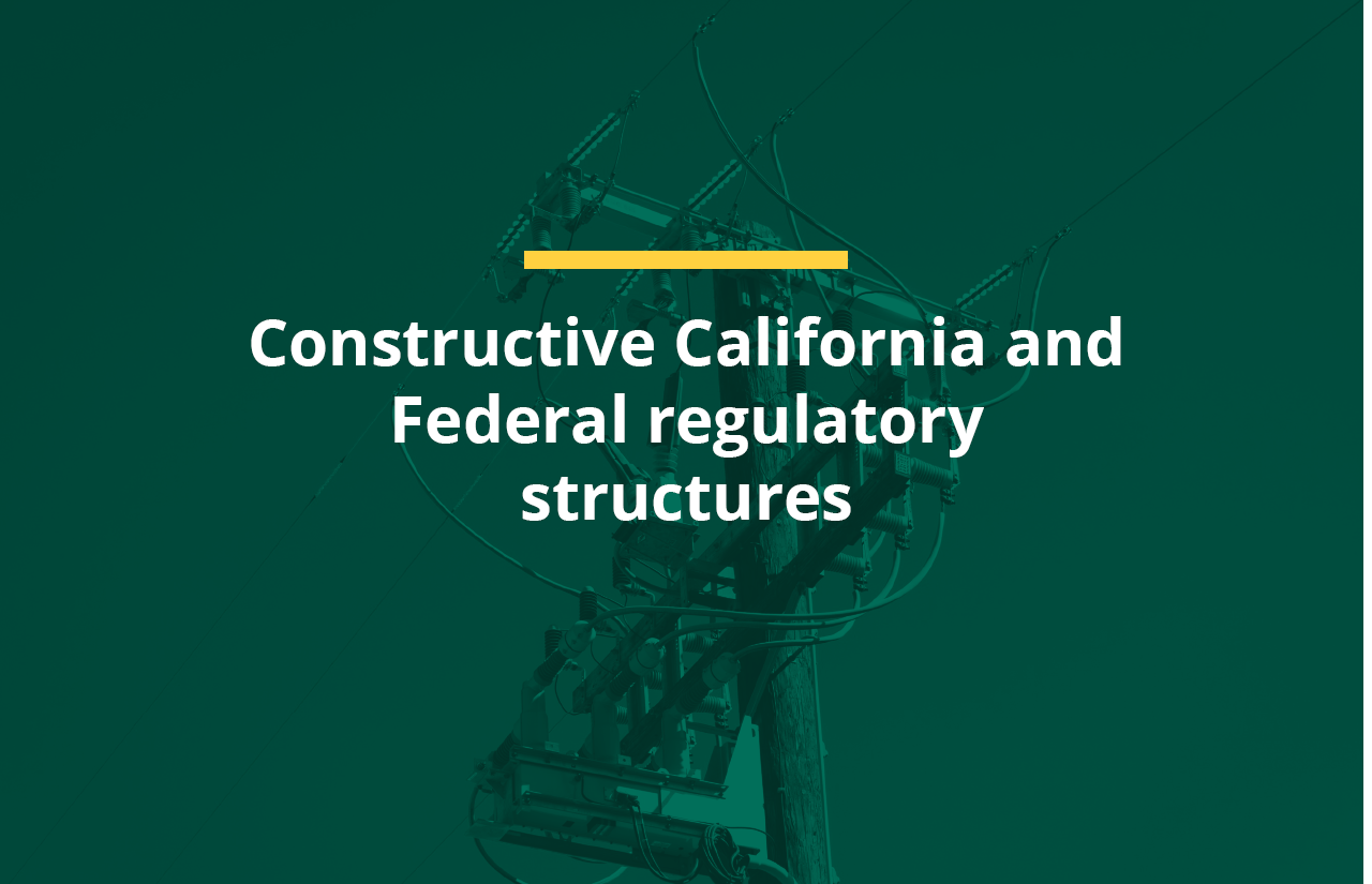 Constructive California and Federal regulatory structures